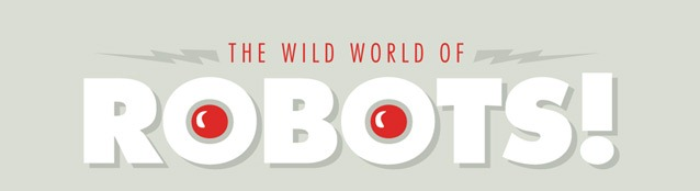 Read more about the article The Wild World Of Robots – Infographic